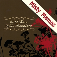 Misty Mamas | Wild Rose of the Mountain