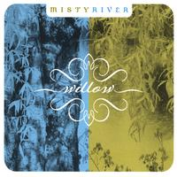 Misty River | Willow