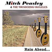 Mitch Peasley & the Thundering Ukuleles | Rain Ahead...