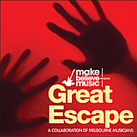 Mix Method | Great Escape: A Collaboration of Melbourne Musicians (Make Believe Music Presents)