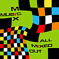 MIX Music | All Mixed Out