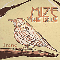 Mize and the Drive | Irene