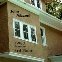 John Mizzoni | Songs from the 3rd Floor