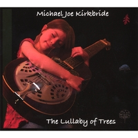 Michael Joe Kirkbride | The Lullaby of Trees