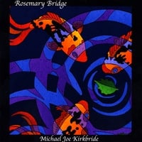 Michael Joe Kirkbride | Rosemary Bridge