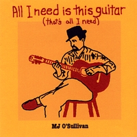 MJ O'Sullivan | All I Need Is This Guitar (that's all I need)