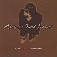 Michael John Stanley | The Crimson Element
