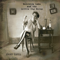 Meschiya Lake and the Little Big Horns |  Lucky Devil
