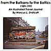 m. l. endicott: from the balkans to the baltics by bike, 1989-1991 (audiobook)