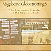 m. l. endicott: vagabond globetrotting 3: the electronic traveler in the new millennium (audiobook)