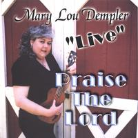 Mary Lou Stout Dempler | Praise The Lord