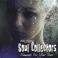 Mike Malone and The Soul Collectors | Diamonds For Your Tears