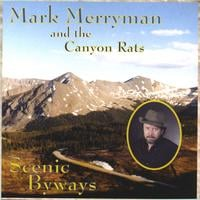 Mark Merryman and the Canyon Rats | Scenic Byways