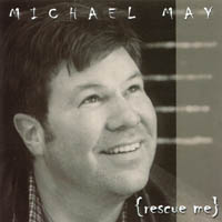 Michael May | Rescue Me