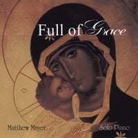 Matthew Mayer | Full of Grace