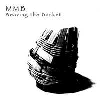 MMB (Mike Montrey Band) | Weaving the Basket