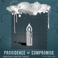 MMB (Mike Montrey Band) | Providence of Compromise