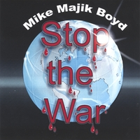 Mike Majik Boyd | Stop the War