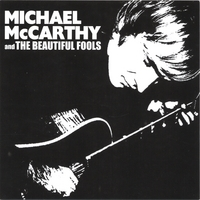 Michael McCarthy | Michael McCarthy & the Beautiful Fools