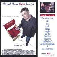 Soundtrack | Michael Moore Hates America - SOUNDTRACK CD