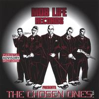 Mob Life Records Presents | The Chosen Ones