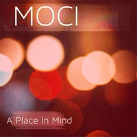 Moci | A Place in Mind