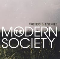 The Modern Society | Friends & Enemies