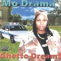 Mo Drama | Ghetto Dream$