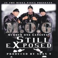 M.O.G - Murder One Gangstas | Still Exposed