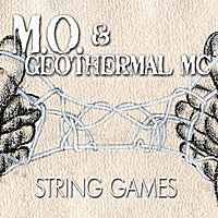 M.O. & Geothermal MC | String Games