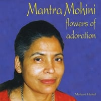 Mohani Heitel | Mantra Mohini - flowers of adoration