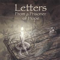 Mark Mohrlang | Letters From a Prisoner of Hope