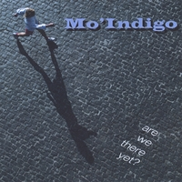 Mo'indigo | Are We There Yet?