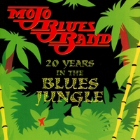 Mojo Blues Band | 20 Years in the Blues Jungle
