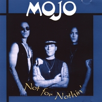 Mojo | Not For Nothin'