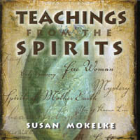 Susan Mokelke | Teachings from the Spirits