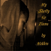 Molden | My Shotty Go Boom