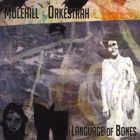 Molehill Orkestrah | Language of Bones