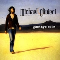 Michael Olivieri | Goodbye Rain
