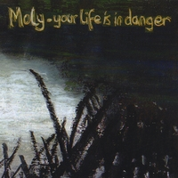 Moly | Your Life Is In Danger
