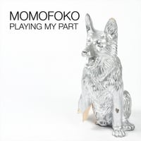 Momofoko | Playing My Part