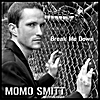 Momo Smitt: Break Me Down