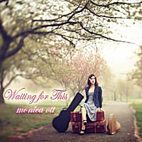 Monica Ott | Waiting for This