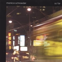 Monica Schroeder | So Far