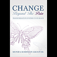 Monifa Robinson Groover | Change Beyond the Pain