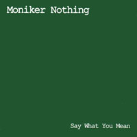 Moniker Nothing | Say What You Mean