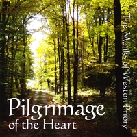 The Monks of Weston Priory | Pilgrimage of the Heart