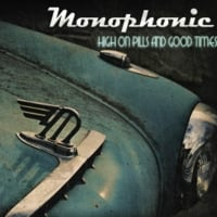 Monophonic | High on Pills and Good Times
