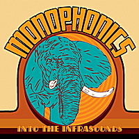 Monophonics | Into The Infrasounds