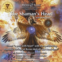 Monroe Products | The Shaman's Heart With Hemi-Sync®